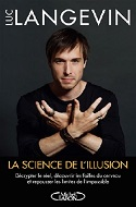 Luc Langevin la science de l'Illusion